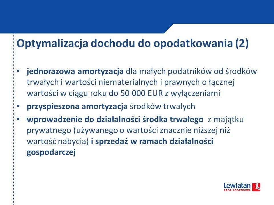 Optymalizacja dochodu do opodatkowania (2) jednorazowa amortyzacja dla małych podatników od środków trwałych i wartości niematerialnych i prawnych o ł