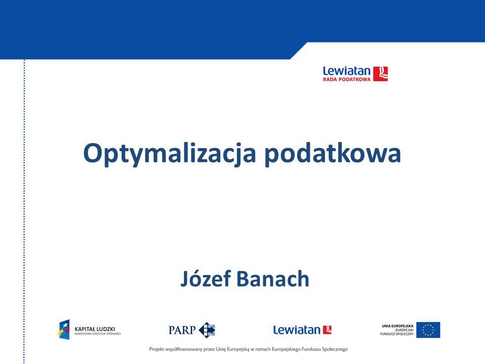 Optymalizacja podatkowa Józef Banach