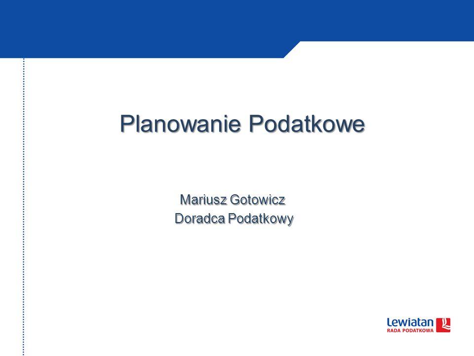 Planowanie Podatkowe Mariusz Gotowicz Doradca Podatkowy Doradca Podatkowy