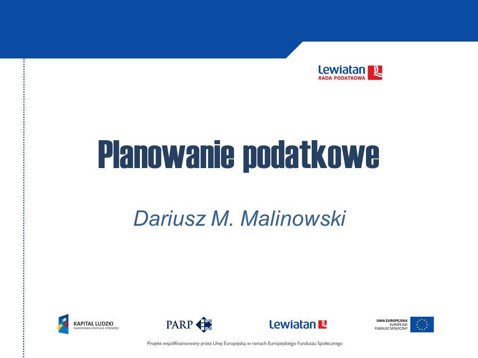 Planowanie podatkowe Dariusz M. Malinowski