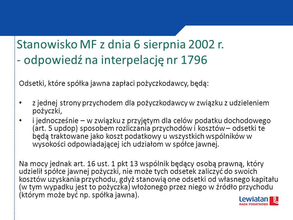 Stanowisko MF z dnia 6 sierpnia 2002 r. - odpowiedź na interpelację nr 1796 Odsetki, które spółka jawna zapłaci pożyczkodawcy, będą: z jednej strony p