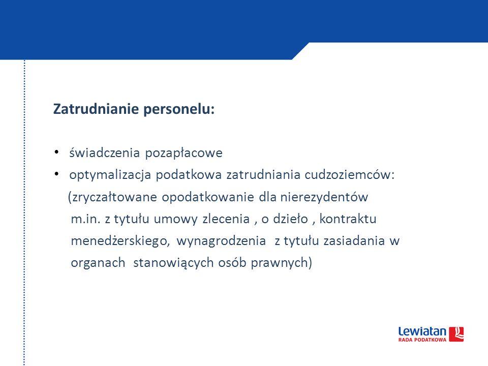 Zatrudnianie personelu: świadczenia pozapłacowe optymalizacja podatkowa zatrudniania cudzoziemców: (zryczałtowane opodatkowanie dla nierezydentów m.in