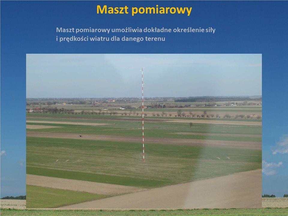 Maszt pomiarowy Maszt pomiarowy umożliwia dokładne określenie siły i prędkości wiatru dla danego terenu