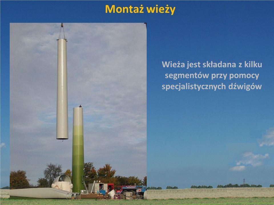 Montaż wieży Wieża jest składana z kilku segmentów przy pomocy specjalistycznych dźwigów