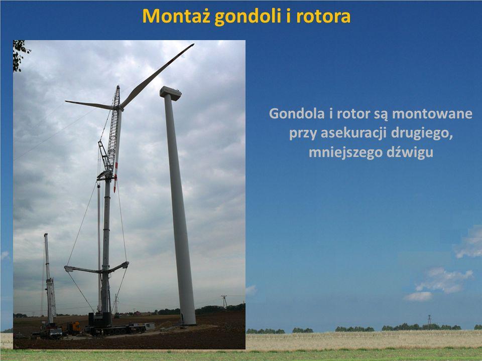 Montaż gondoli i rotora Gondola i rotor są montowane przy asekuracji drugiego, mniejszego dźwigu