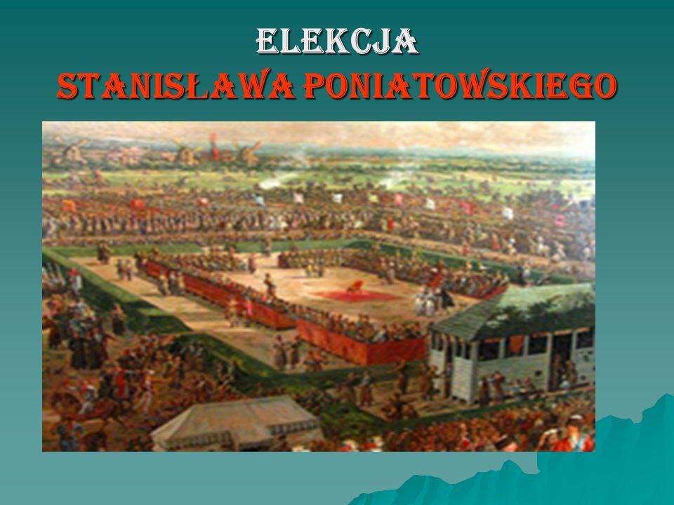 ELEKCJA STANIS Ł AWA PONIATOWSKIEGO