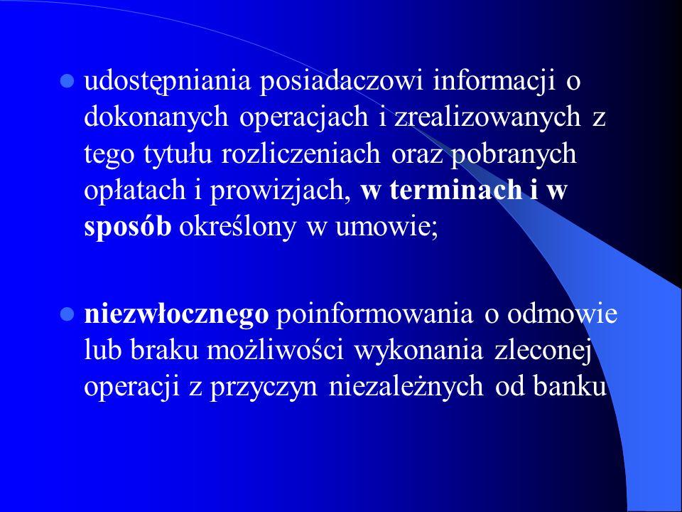udostępniania posiadaczowi informacji o dokonanych operacjach i zrealizowanych z tego tytułu rozliczeniach oraz pobranych opłatach i prowizjach, w ter