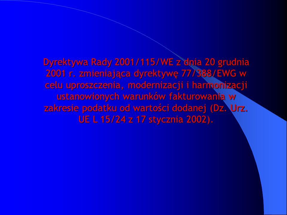 Dyrektywa Rady 2001/115/WE z dnia 20 grudnia 2001 r. zmieniająca dyrektywę 77/388/EWG w celu uproszczenia, modernizacji i harmonizacji ustanowionych w