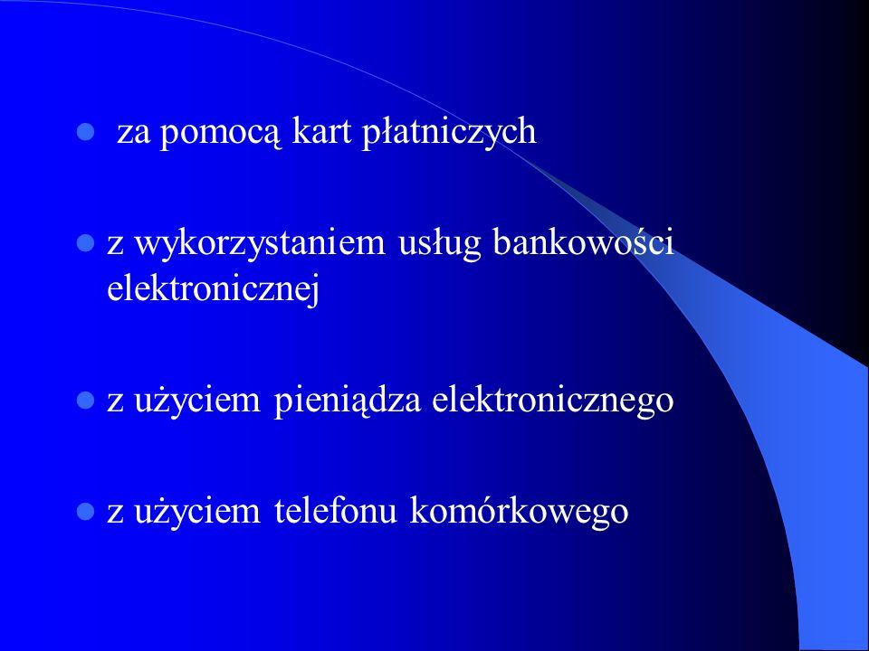 Pieniądz elektroniczny (art.4 ust.5 prawa bankowego) wartość pieniężna stanowiąca elektroniczny odpowiednik znaków pieniężnych, która spełnia łącznie następujące warunki: jest przechowywana na elektronicznych nośnikach informacji, jest wydawana do dyspozycji na podstawie umowy w zamian za środki pieniężne o nominalnej wartości nie mniejszej niż ta wartość, jest przyjmowana jako środek płatniczy przez przedsiębiorców innych niż wydający ją do dyspozycji, na żądanie jest wymieniana przez wydawcę na środki pieniężne,