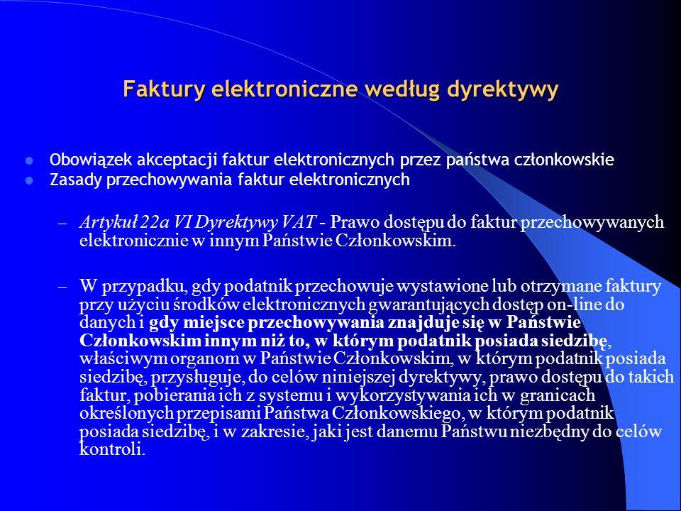 Faktury elektroniczne według dyrektywy Obowiązek akceptacji faktur elektronicznych przez państwa członkowskie Zasady przechowywania faktur elektronicz