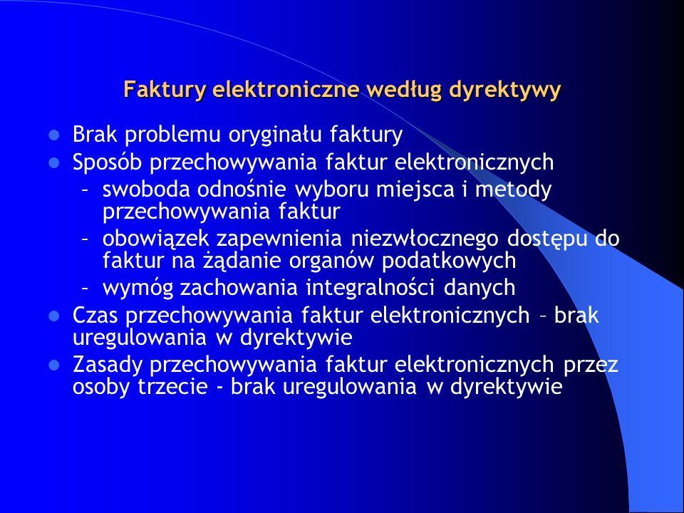 Faktury elektroniczne według dyrektywy Brak problemu oryginału faktury Sposób przechowywania faktur elektronicznych – swoboda odnośnie wyboru miejsca