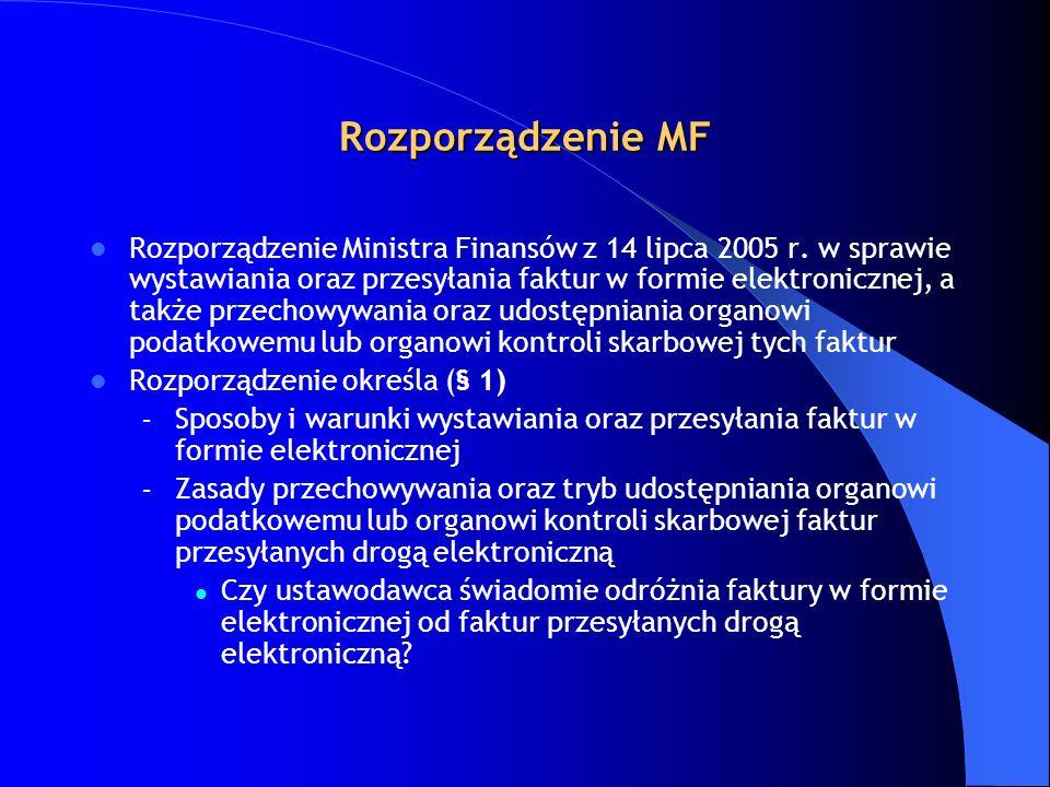 Rozporządzenie MF Rozporządzenie Ministra Finansów z 14 lipca 2005 r. w sprawie wystawiania oraz przesyłania faktur w formie elektronicznej, a także p