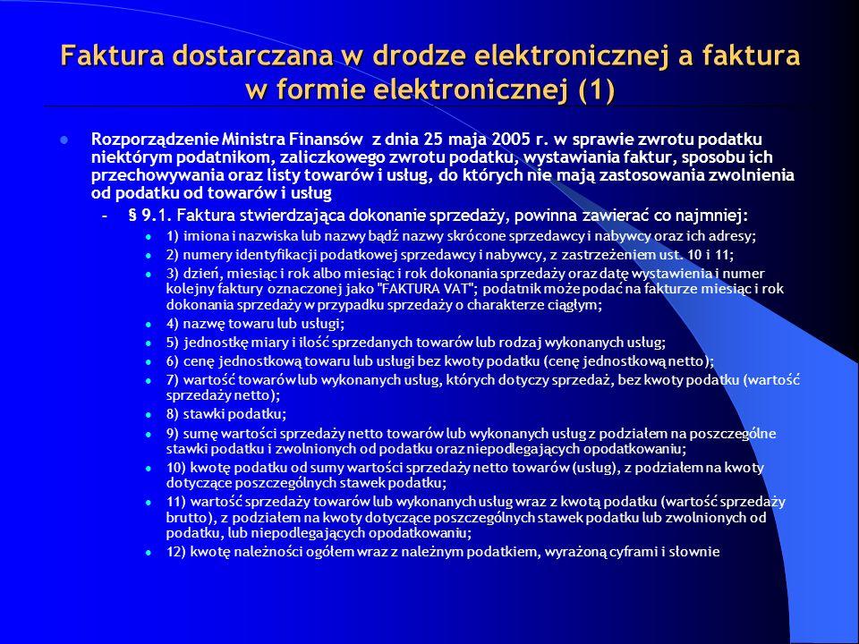 Faktura dostarczana w drodze elektronicznej a faktura w formie elektronicznej (1) Rozporządzenie Ministra Finansów z dnia 25 maja 2005 r. w sprawie zw