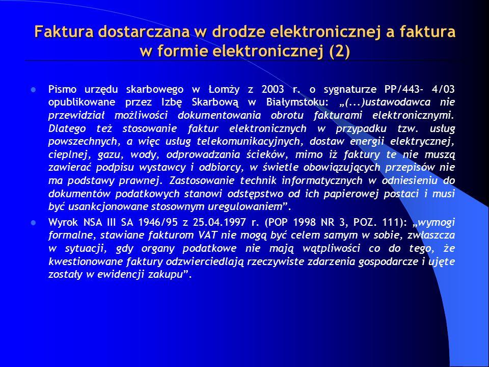 Faktura dostarczana w drodze elektronicznej a faktura w formie elektronicznej (2) Pismo urzędu skarbowego w Łomży z 2003 r. o sygnaturze PP/443- 4/03