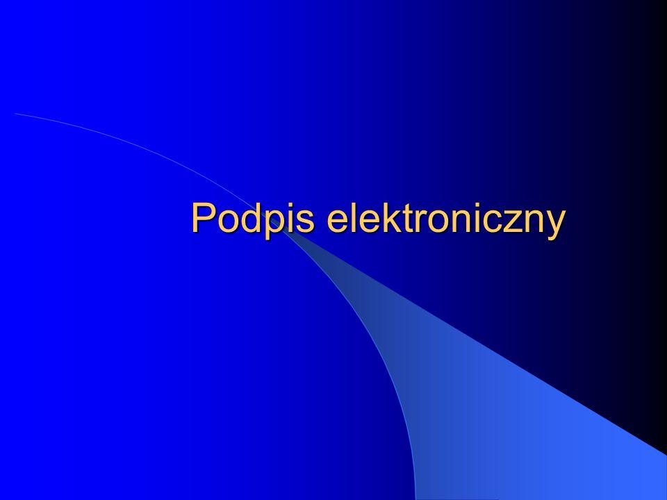 Źródła prawa Dyrektywa Parlamentu Europejskiego i Rady w sprawie wspólnotowych warunków ramowych dotyczących podpisu elektronicznego 13.XII.99 (1999/93/WE Ustawa o podpisie elektronicznym z 18 września 2001 (Dz.U.