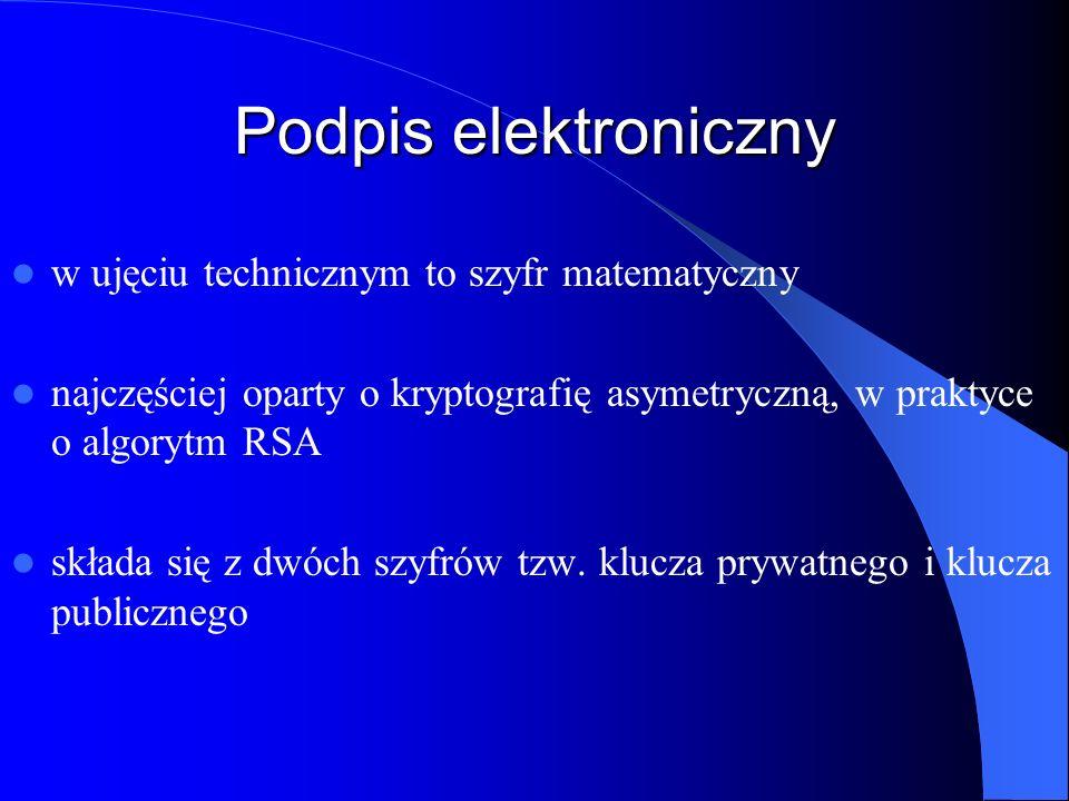 Podpis elektroniczny - definicja (Polska) podpis elektroniczny to dane w postaci elektronicznej, które wraz z innymi danymi, do których zostały dołączone lub z którymi są logicznie powiązane, służą do identyfikacji osoby składającej podpis elektroniczny (Dyrektywa) podpis elektroniczny to dane w postaci elektronicznej, które są dołączone do innych danych albo są z nimi logicznie związane i służą do stwierdzenia autentyczności