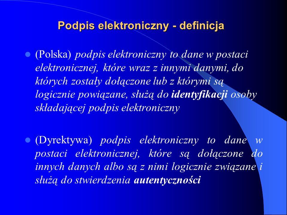 Podpis elektroniczny - definicja Zgodnie z polską ustawą o podpisie elektronicznym dane elektroniczne stanowiące podpis elektroniczny nie muszą gwarantować prawdziwości ani autentyczności podpisanych danych, ani być odporne na fałszowanie czy podrabianie.