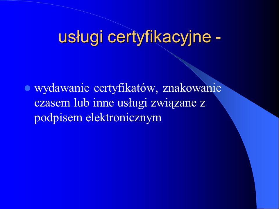 podmiot świadczący usługi certyfikacyjne - przedsiębiorcę w rozumieniu przepisów ustawy z dnia 19 listopada 1999 r.