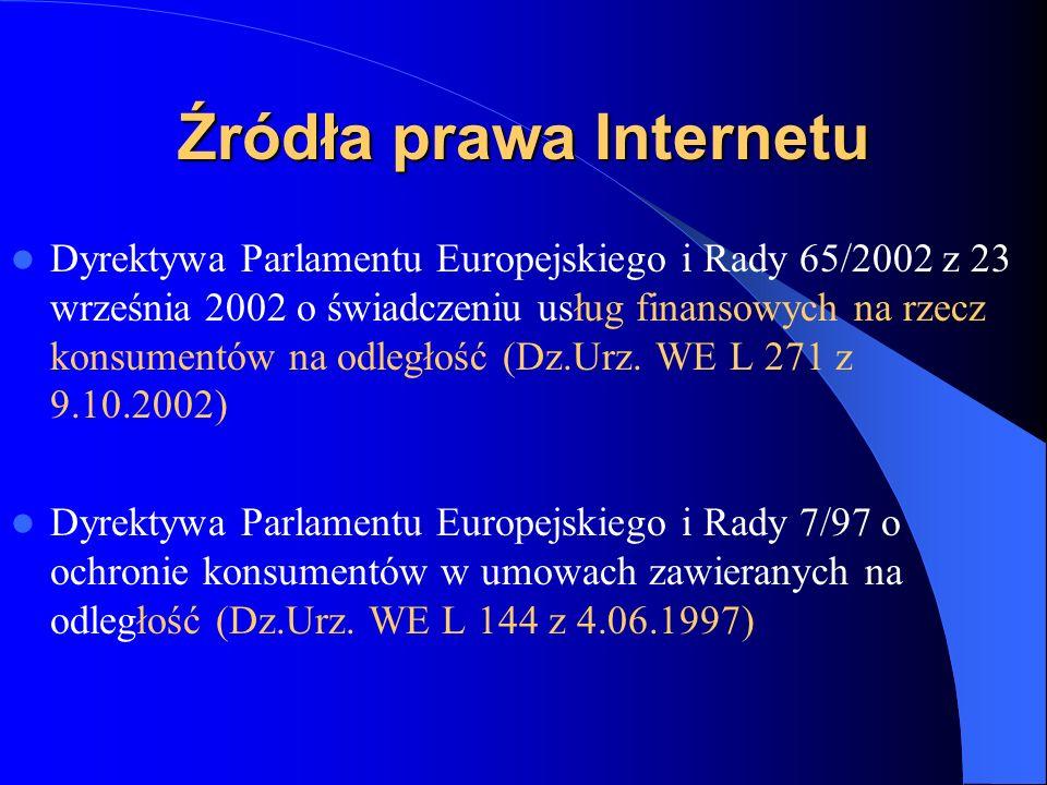 Źródła prawa Internetu Zalecenie Komisji 489/97 z 30 lipca 1997 w sprawie transakcji dokonywanych przy użyciu elektronicznych instrumentów płatniczych w szczególności stosunków między posiadaczem i wystawcą (Dz.Urz.