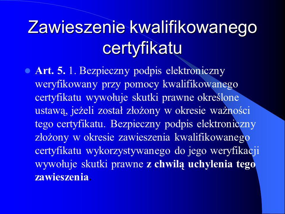 Certyfikaty zagraniczne Certyfikat wydany przez podmiot świadczący usługi certyfikacyjne, niemający siedziby na terytorium Rzeczypospolitej Polskiej i nieświadczący usług na jej terytorium, zrównuje się pod względem prawnym z kwalifikowanymi certyfikatami wydanymi przez kwalifikowany podmiot świadczący usługi certyfikacyjne, mający siedzibę lub świadczący usługi na terytorium Rzeczypospolitej Polskiej, jeżeli zostanie spełniona jedna z poniższych przesłanek: