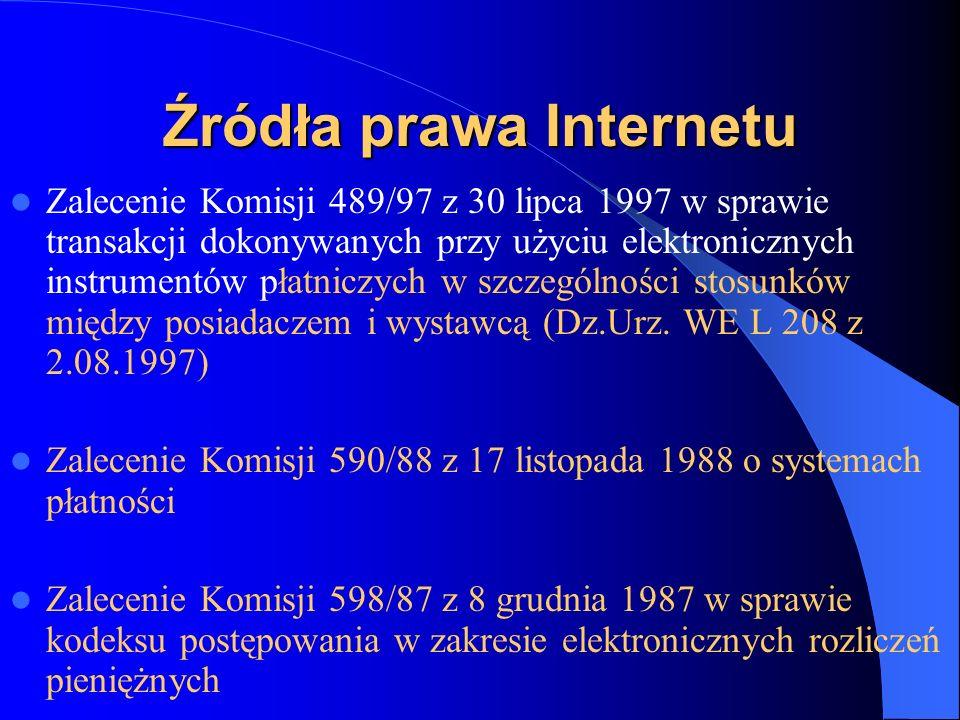 Źródła prawa Internetu Dyrektywa Parlamentu Europejskiego i Rady z 20 grudnia 2001 zmieniająca tzw.