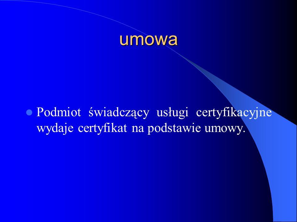 umowa Podmiot świadczący usługi certyfikacyjne przed zawarciem umowy, o której mowa w ust.