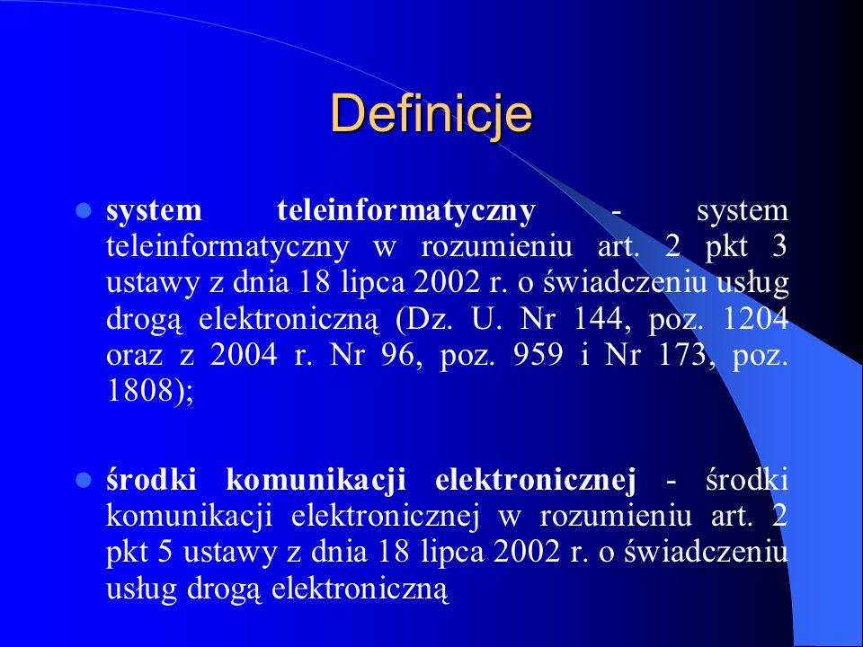 Definicje system teleinformatyczny - system teleinformatyczny w rozumieniu art. 2 pkt 3 ustawy z dnia 18 lipca 2002 r. o świadczeniu usług drogą elekt