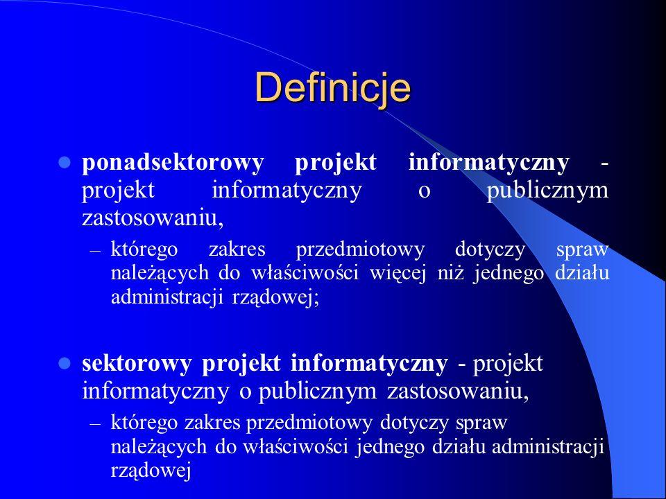Definicje ponadsektorowy projekt informatyczny - projekt informatyczny o publicznym zastosowaniu, – którego zakres przedmiotowy dotyczy spraw należący