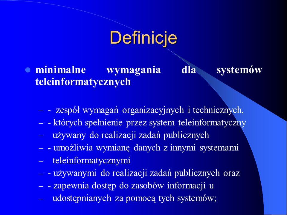 Definicje minimalne wymagania dla systemów teleinformatycznych – - zespół wymagań organizacyjnych i technicznych, – - których spełnienie przez system