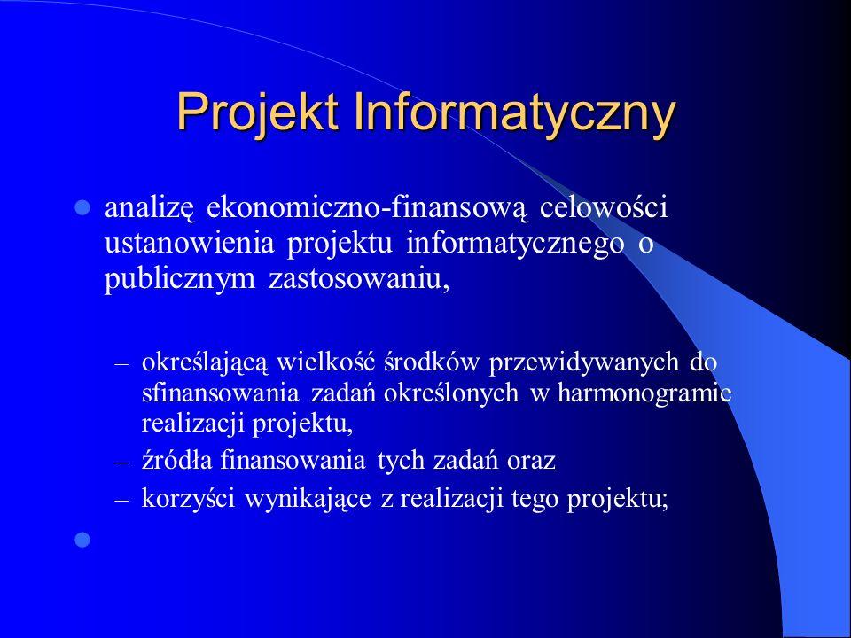 Projekt Informatyczny analizę ekonomiczno-finansową celowości ustanowienia projektu informatycznego o publicznym zastosowaniu, – określającą wielkość