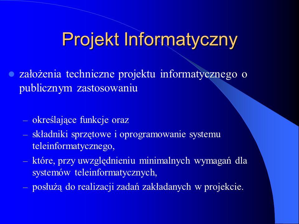 Projekt Informatyczny założenia techniczne projektu informatycznego o publicznym zastosowaniu – określające funkcje oraz – składniki sprzętowe i oprog