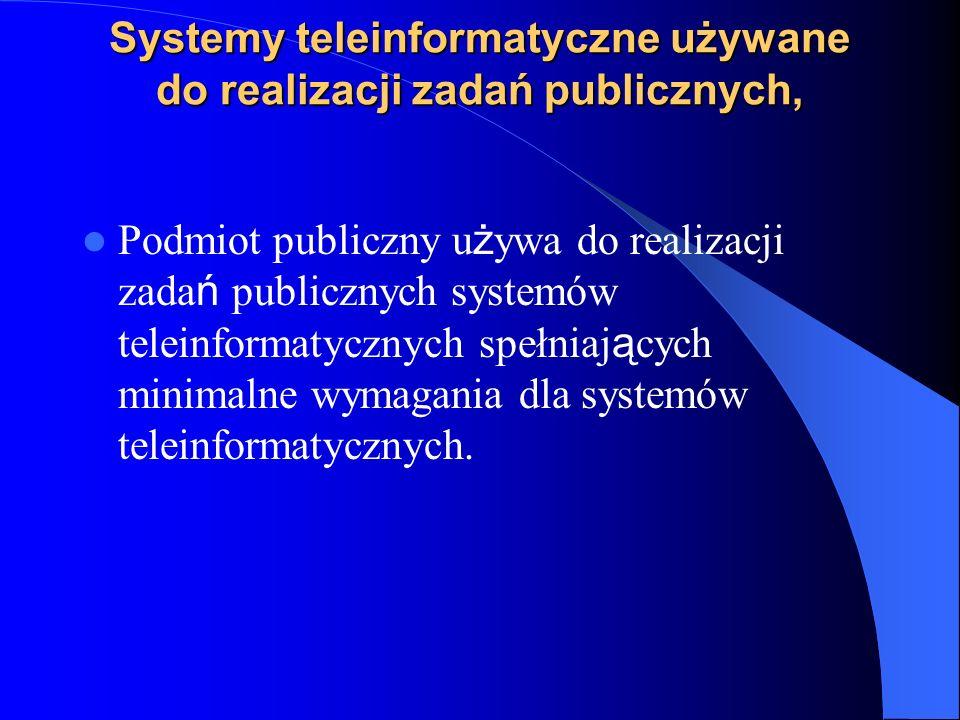 Systemy teleinformatyczne używane do realizacji zadań publicznych, Podmiot publiczny u ż ywa do realizacji zada ń publicznych systemów teleinformatycz
