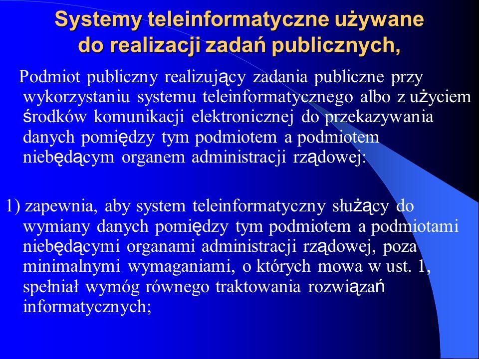 Systemy teleinformatyczne używane do realizacji zadań publicznych, Podmiot publiczny realizuj ą cy zadania publiczne przy wykorzystaniu systemu telein
