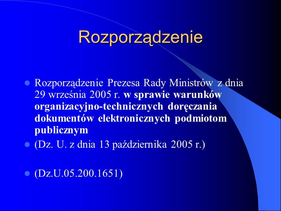 Rozporządzenie Rozporządzenie Prezesa Rady Ministrów z dnia 29 września 2005 r. w sprawie warunków organizacyjno-technicznych doręczania dokumentów el