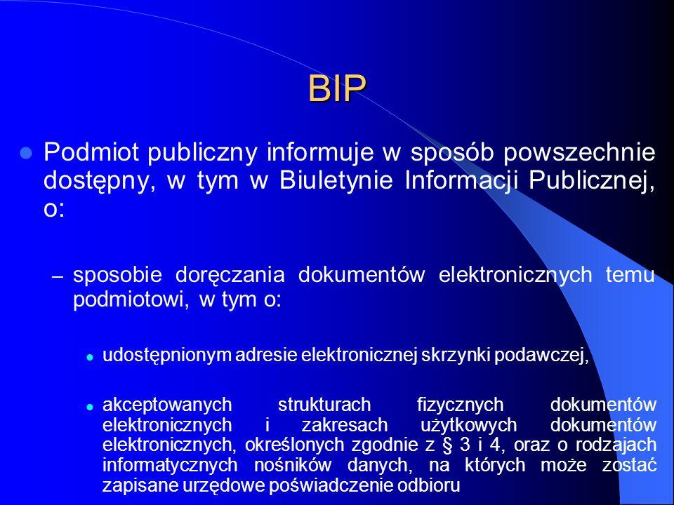 BIP Podmiot publiczny informuje w sposób powszechnie dostępny, w tym w Biuletynie Informacji Publicznej, o: – sposobie doręczania dokumentów elektroni