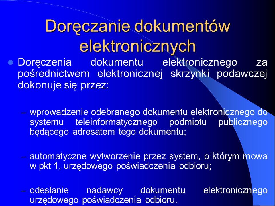 Doręczanie dokumentów elektronicznych Doręczenia dokumentu elektronicznego za pośrednictwem elektronicznej skrzynki podawczej dokonuje się przez: – wp
