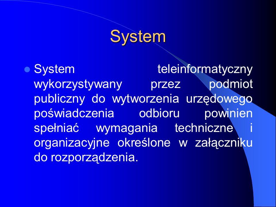 System System teleinformatyczny wykorzystywany przez podmiot publiczny do wytworzenia urzędowego poświadczenia odbioru powinien spełniać wymagania tec