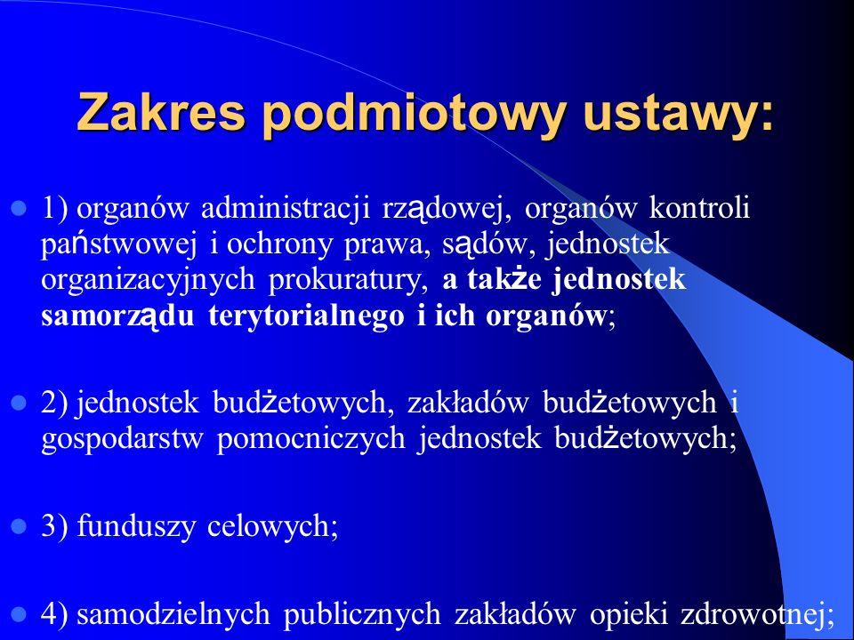 Zakres podmiotowy ustawy: 1) organów administracji rz ą dowej, organów kontroli pa ń stwowej i ochrony prawa, s ą dów, jednostek organizacyjnych proku