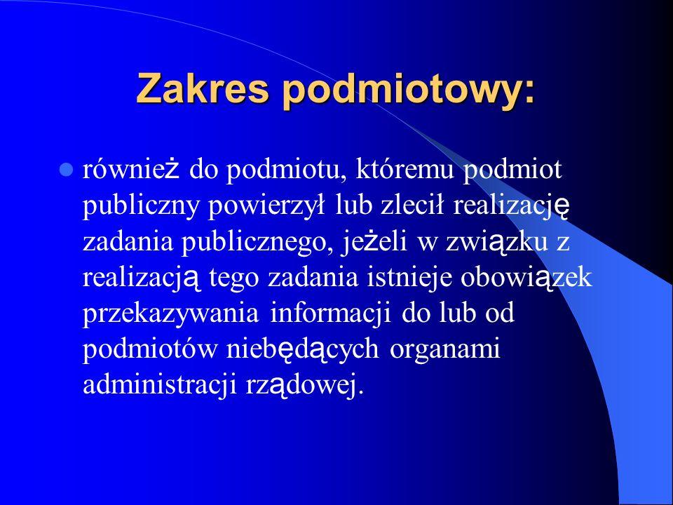 Wyłączenia podmiotowe Przepisów ustawy nie stosuje się do – przedsiębiorstw państwowych, – spółek handlowych, – jednostek badawczo-rozwojowych, – państwowych szkół wyższych i państwowych wyższych szkół zawodowych, – Polskiej Akademii Nauk i tworzonych przez nią jednostek organizacyjnych, – służb specjalnych w rozumieniu art.