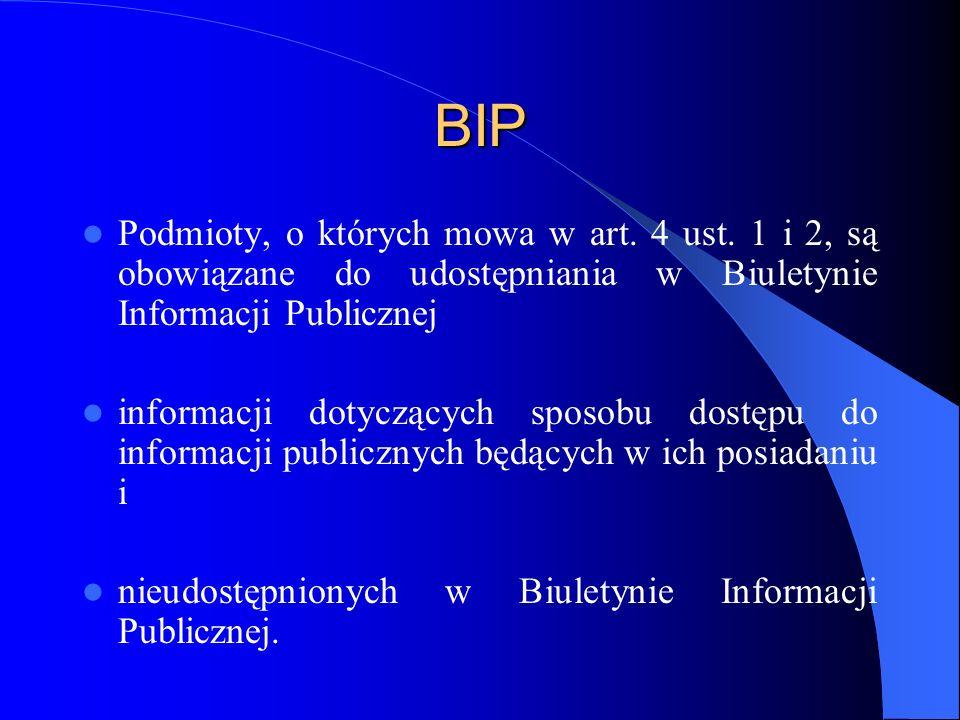 BIP Podmioty, o których mowa w art. 4 ust. 1 i 2, są obowiązane do udostępniania w Biuletynie Informacji Publicznej informacji dotyczących sposobu dos