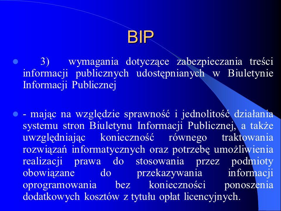 BIP 3)wymagania dotyczące zabezpieczania treści informacji publicznych udostępnianych w Biuletynie Informacji Publicznej - mając na względzie sprawnoś