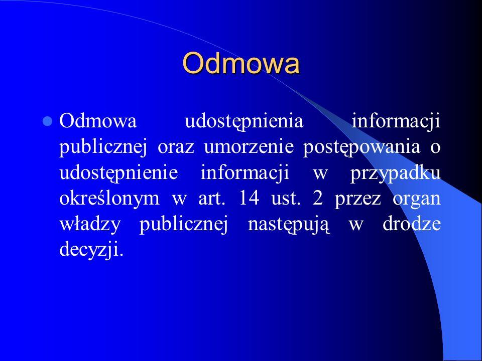 Odmowa Odmowa udostępnienia informacji publicznej oraz umorzenie postępowania o udostępnienie informacji w przypadku określonym w art. 14 ust. 2 przez