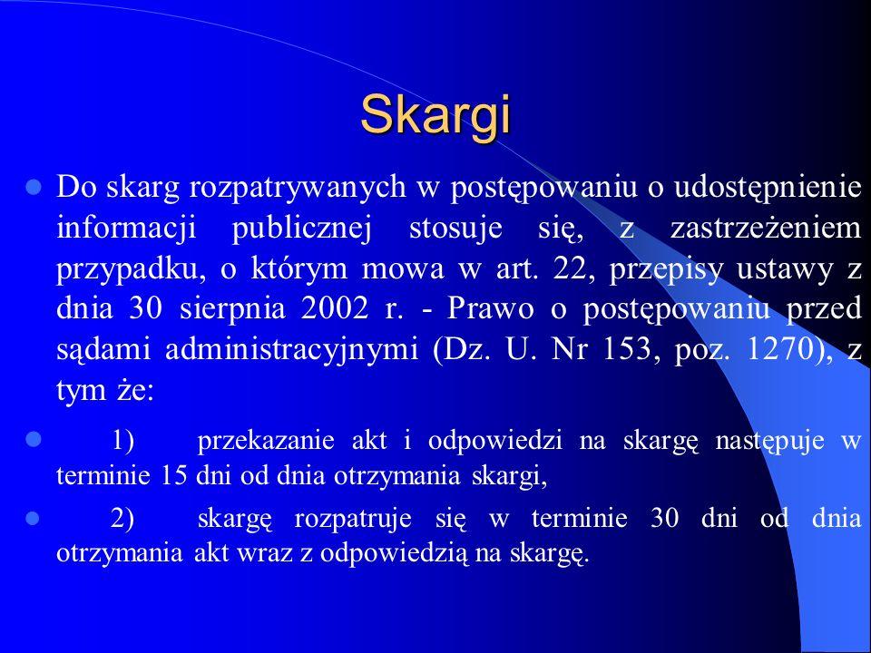 Skargi Do skarg rozpatrywanych w postępowaniu o udostępnienie informacji publicznej stosuje się, z zastrzeżeniem przypadku, o którym mowa w art. 22, p