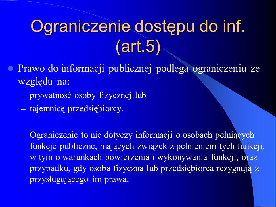 Ograniczenie dostępu do inf.(art.5) Nie można, z zastrzeżeniem ust.