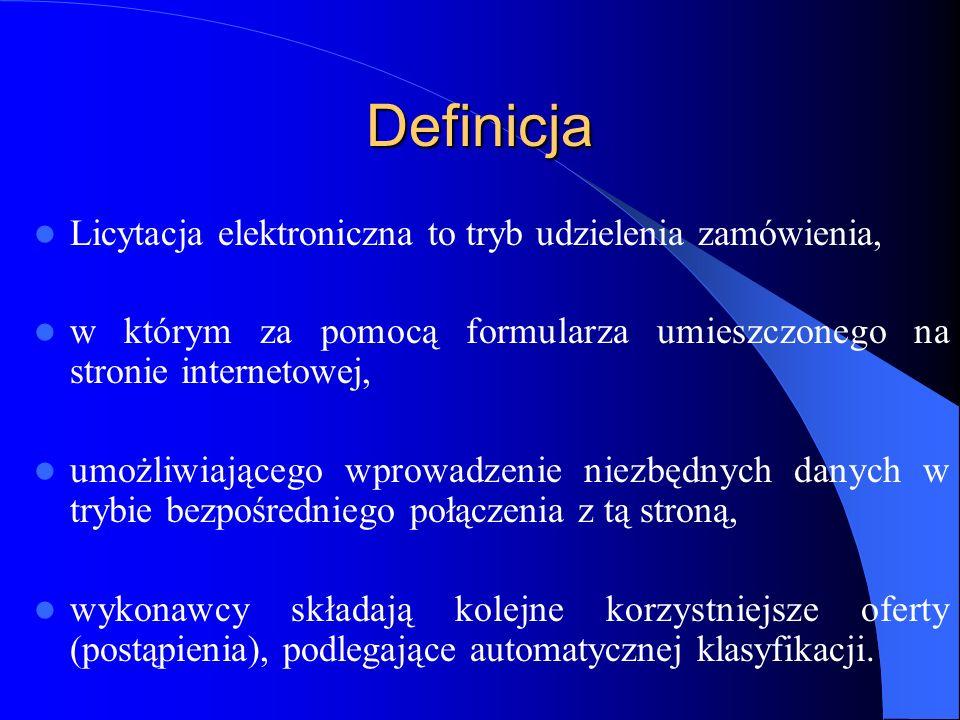 Definicja Licytacja elektroniczna to tryb udzielenia zamówienia, w którym za pomocą formularza umieszczonego na stronie internetowej, umożliwiającego