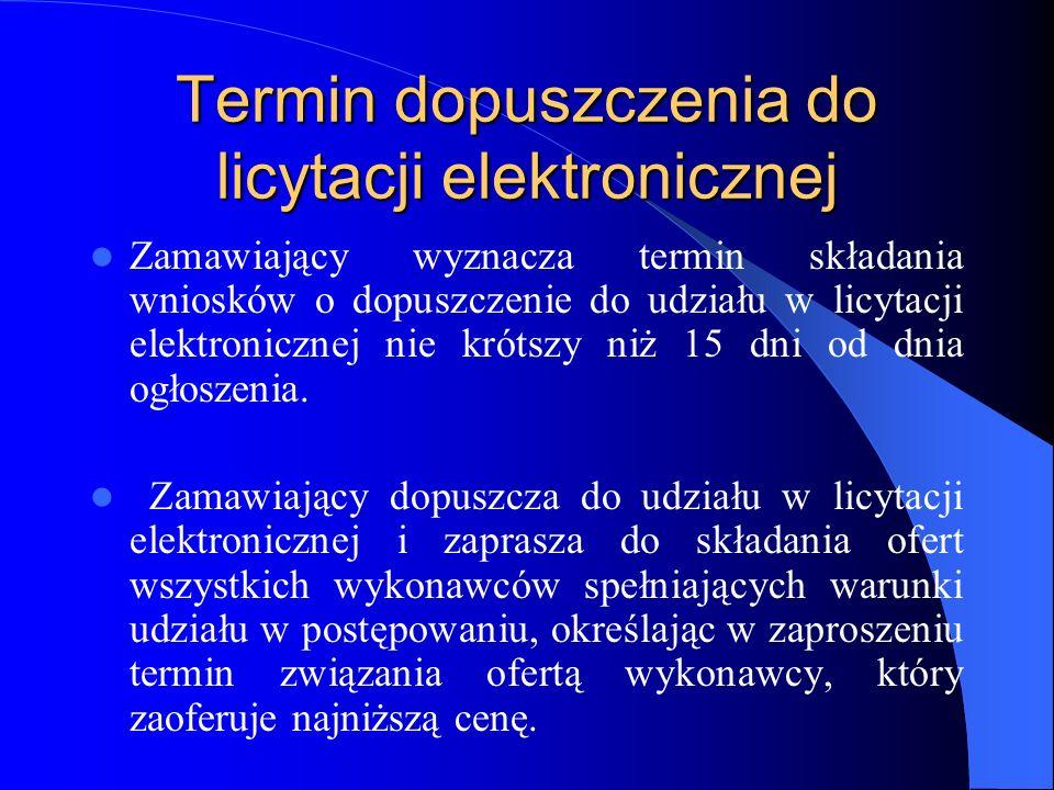 Termin dopuszczenia do licytacji elektronicznej Zamawiający wyznacza termin składania wniosków o dopuszczenie do udziału w licytacji elektronicznej ni