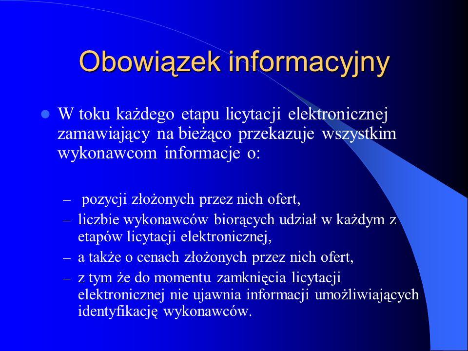 Obowiązek informacyjny W toku każdego etapu licytacji elektronicznej zamawiający na bieżąco przekazuje wszystkim wykonawcom informacje o: – pozycji zł
