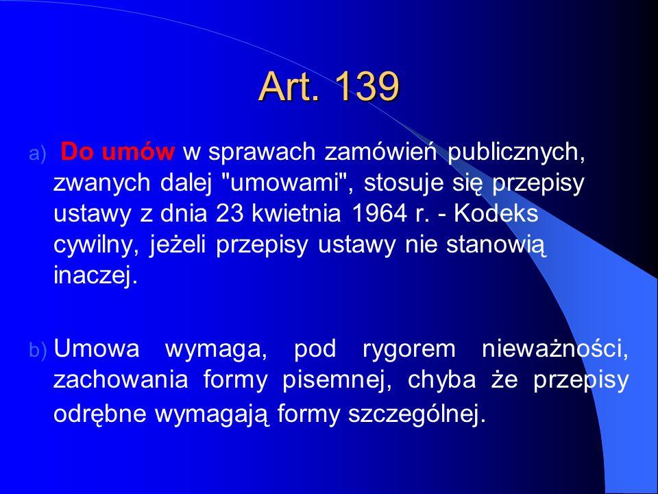 Art. 139 a) Do umów w sprawach zamówień publicznych, zwanych dalej