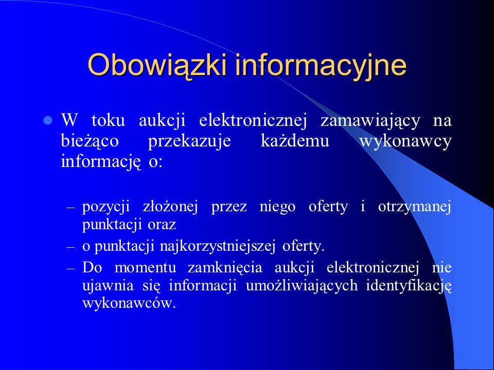 Obowiązki informacyjne W toku aukcji elektronicznej zamawiający na bieżąco przekazuje każdemu wykonawcy informację o: – pozycji złożonej przez niego o