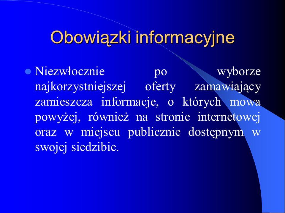 Obowiązki informacyjne Niezwłocznie po wyborze najkorzystniejszej oferty zamawiający zamieszcza informacje, o których mowa powyżej, również na stronie